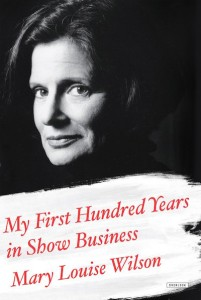 my-first-hundred-years-in-show-business-mary-louise-wilson-word-cafe